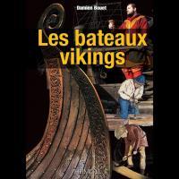 Les Bateaux vikings, Damien Bouet, éd. Heimdal