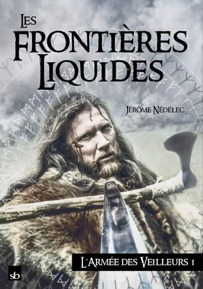 L'Armée des Veilleurs I: Les Frontières liquides