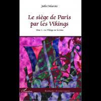Le Siège de Paris par les Vikings, Tome 1 : Les Vikings sur la Seine