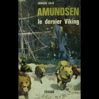 Amundsen, le dernier Viking
