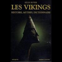 Les Vikings, Histoire, Mythe et Dictionnaire
