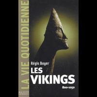 Les Vikings et la Vie quotidienne