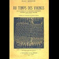 Au Temps des Vikings, les Navires et la Marine nordiques d' après les vieux Textes