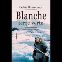 Blanche Terre verte, Cédric Gouverneur