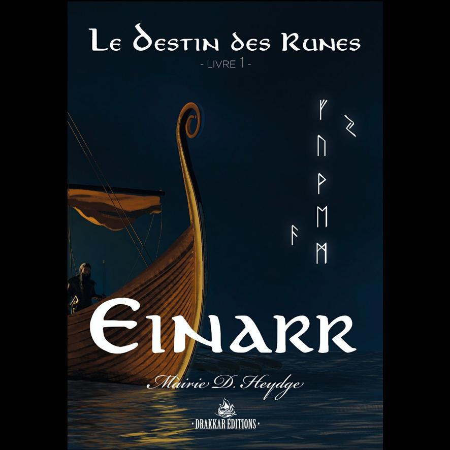Einarr, Le Destin des Runes - Màirie D. Heydge
