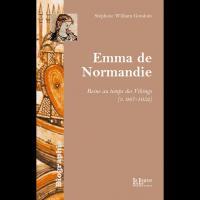 Emma de Normandie, une reine au temps des Vikings