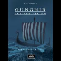 Gungnir, Voilier viking: Aventures en Mer