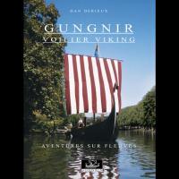 Gungnir, Voilier viking: Aventures sur fleuves