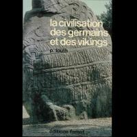 La Civilisation des Germains et des Vikings