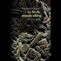 La Fin du Monde viking, VIe-XIIIe siècle