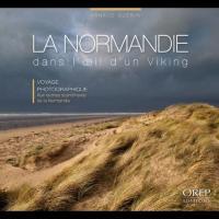 La Normandie dans l'Oeil d'un viking, Voyage photographique