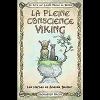 La pleine Conscience Viking