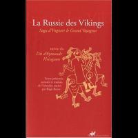 La Russie des Vikings: Saga d'Yngvarr le grand voyageur