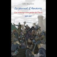 Le Journal d'Amaury , Les Vikings aux portes de Paris, 885-887