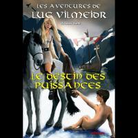 Les Aventures de Luc Vilmeidr - le Destin des Puissances