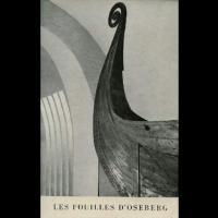 Les Fouilles d' Oseberg et les autres Découvertes de Bateaux vikings