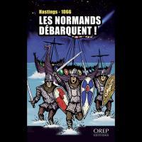 Les normands débarquent - Hastings 1066, Pierre Efratas et Gilles Pivard