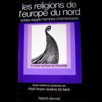 Les Religions de l'Europe du Nord, Eddas, Sagas, Hymnes Chamaniques