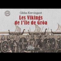 Les Vikings de l'Île de Gròa, Gildas Kervingant