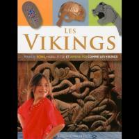 Les Vikings: Mange, Ecris, Habille-toi et Amuse-toi comme les vikings