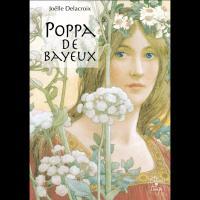 Poppa de Bayeux, Joëlle Delacroix