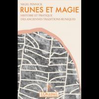 Runes et Magie Histoire et Pratique des Anciennes Traditions Runiques