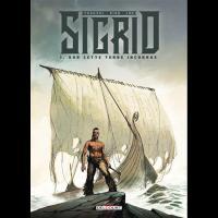 Sigrid - Sur cette terre inconnue Tome 1