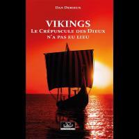 Vikings, Le Crépuscule des Dieux n'a pas eu lieu