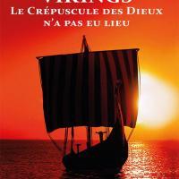 Vikings, Le Crépuscule des Dieux n'a pas eu lieu - Dan Derieux